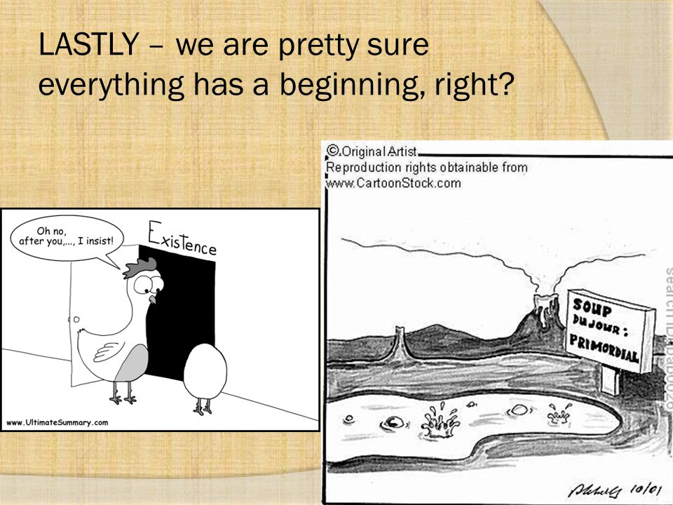 LASTLY – we are pretty sure everything has a beginning, right?
