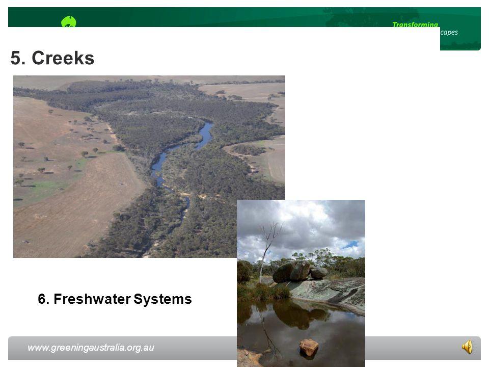 www.greeningaustralia.org.au 5. Creeks 6. Freshwater Systems