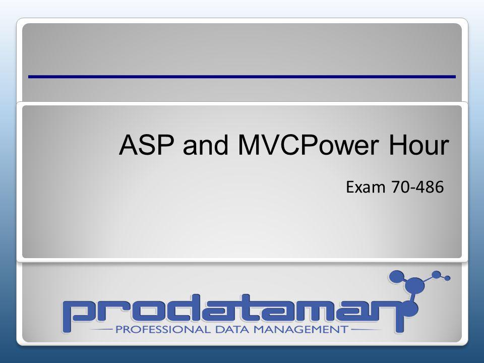 ASP and MVCPower Hour Exam 70-486