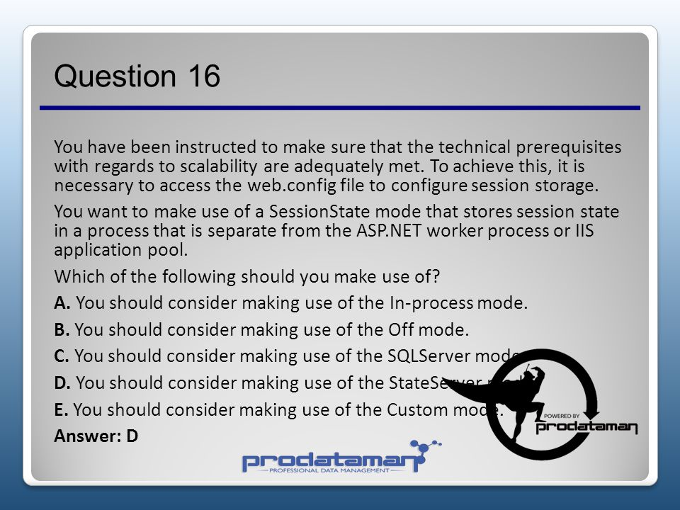 Question 15 QUESTION NO: 15 You have received instructions to apply client-side animations. You want to make sure that the business prerequisites are
