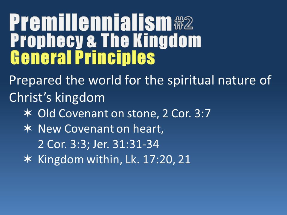 Prepared the world for the spiritual nature of Christ's kingdom ✶ Old Covenant on stone, 2 Cor. 3:7 ✶ New Covenant on heart, 2 Cor. 3:3; Jer. 31:31-34