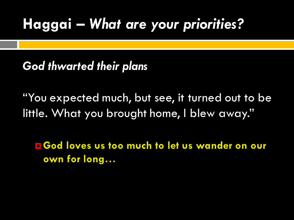 Haggai – What are your priorities.