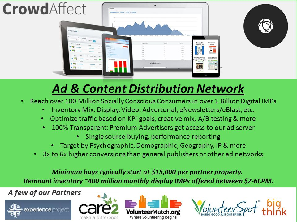 Ad & Content Distribution Network Reach over 100 Million Socially Conscious Consumers in over 1 Billion Digital IMPs Inventory Mix: Display, Video, Advertorial, eNewsletters/eBlast, etc.