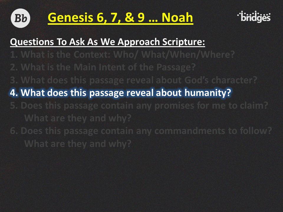 Genesis 6, 7, & 9 … Noah