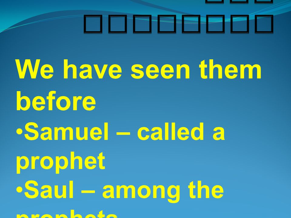 Hebrew – Nabi (Nebi'im) Called by God Receives God's word (revelation ) Hearing or seeing Speaking God's word