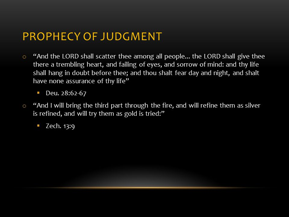 PROPHECY OF JUDGMENT o And the LORD shall scatter thee among all people...