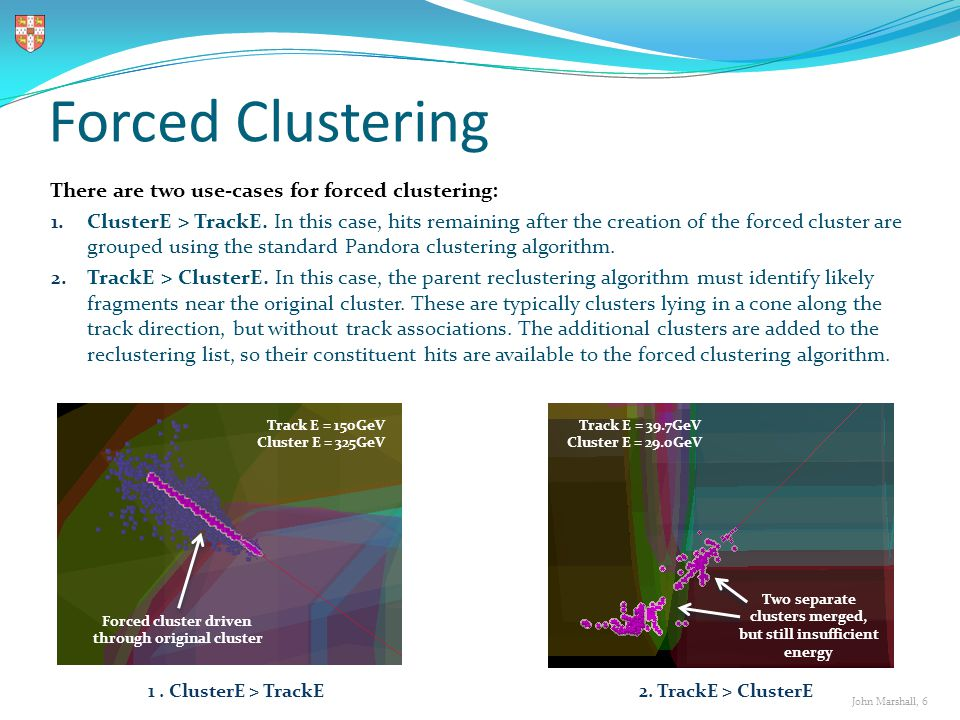 John Marshall, 6 Forced Clustering There are two use-cases for forced clustering: 1.