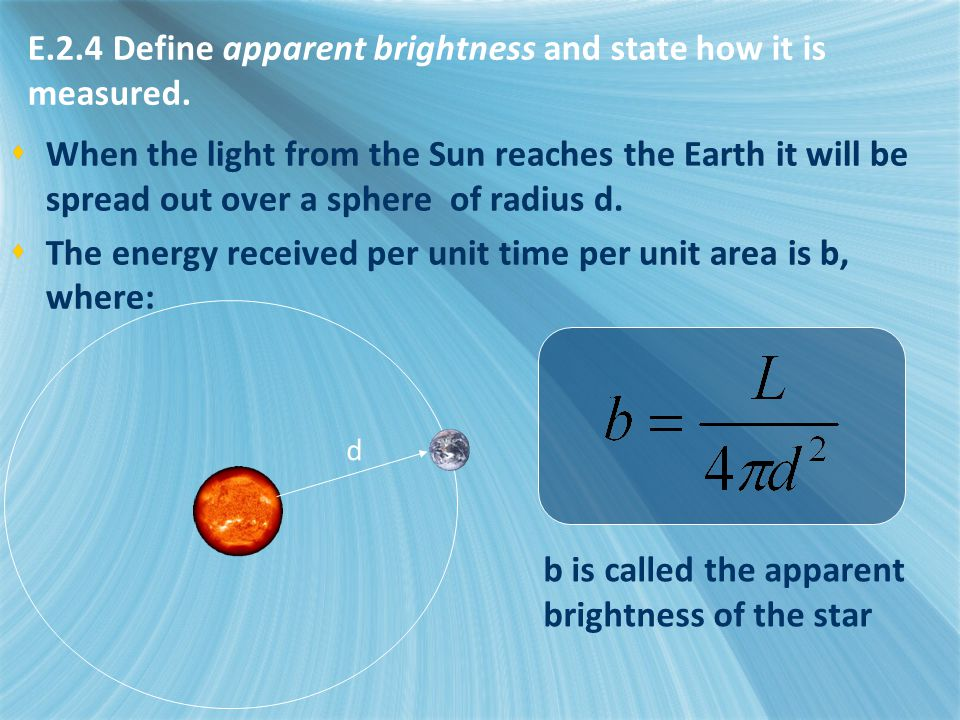  When the light from the Sun reaches the Earth it will be spread out over a sphere of radius d.  The energy received per unit time per unit area is