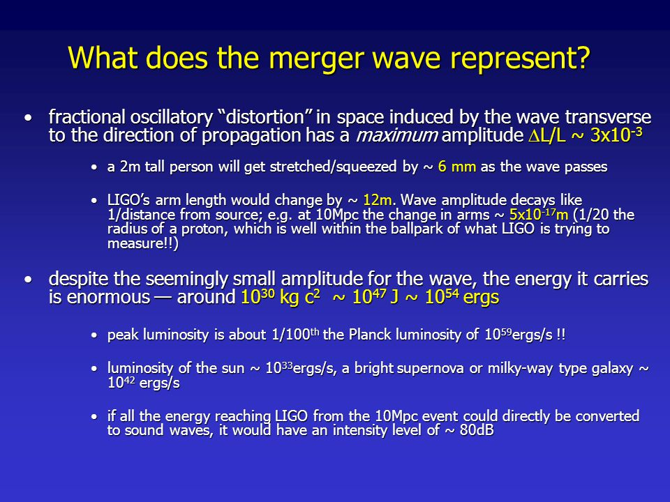 Highlights of recent results: simplicity of merger waveform the non-linear phase of the merger is surprisingly shortthe non-linear phase of the merger is surprisingly short great boon for data analysis, as this suggests an efficient LIGO template bank could be compiled by stitching together quick-to-calculate perturbative waveforms, guided by a handful of numerical waveformsgreat boon for data analysis, as this suggests an efficient LIGO template bank could be compiled by stitching together quick-to-calculate perturbative waveforms, guided by a handful of numerical waveforms to-date, some of the best examples employ the Effective One Body (EOB) approach [A.