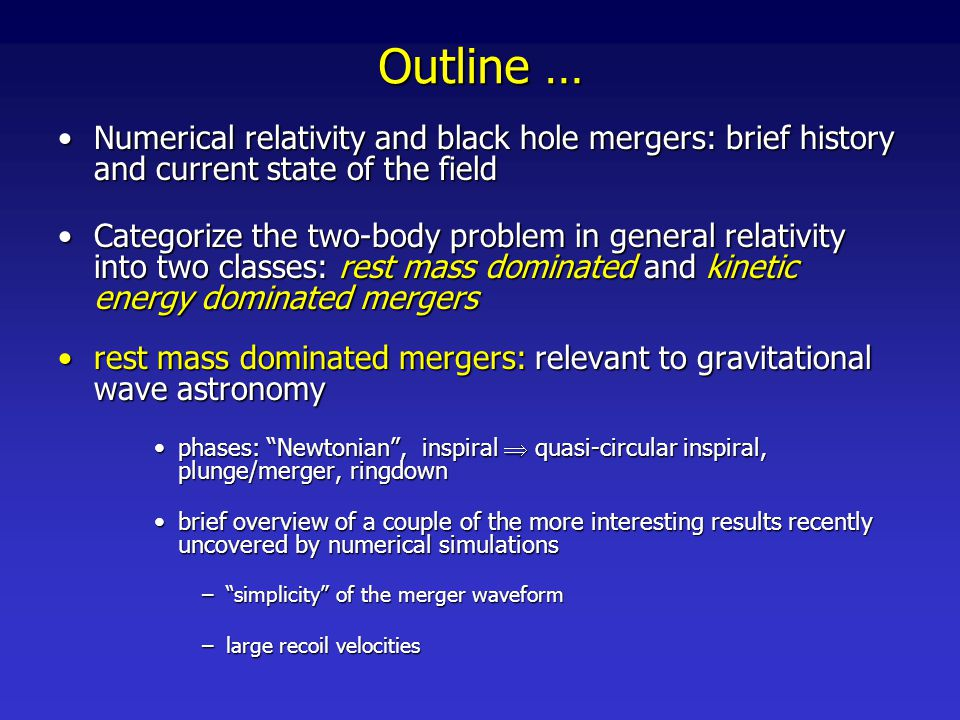 … Outline kinetic energy dominated mergers: relevant to super- Planck scale particle collisionskinetic energy dominated mergers: relevant to super- Planck scale particle collisions –though what do black hole collisions have to do with particle collisions.