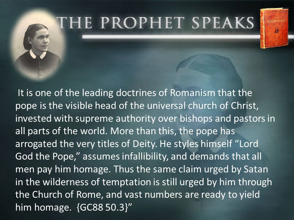 It is one of the leading doctrines of Romanism that the pope is the visible head of the universal church of Christ, invested with supreme authority over bishops and pastors in all parts of the world.