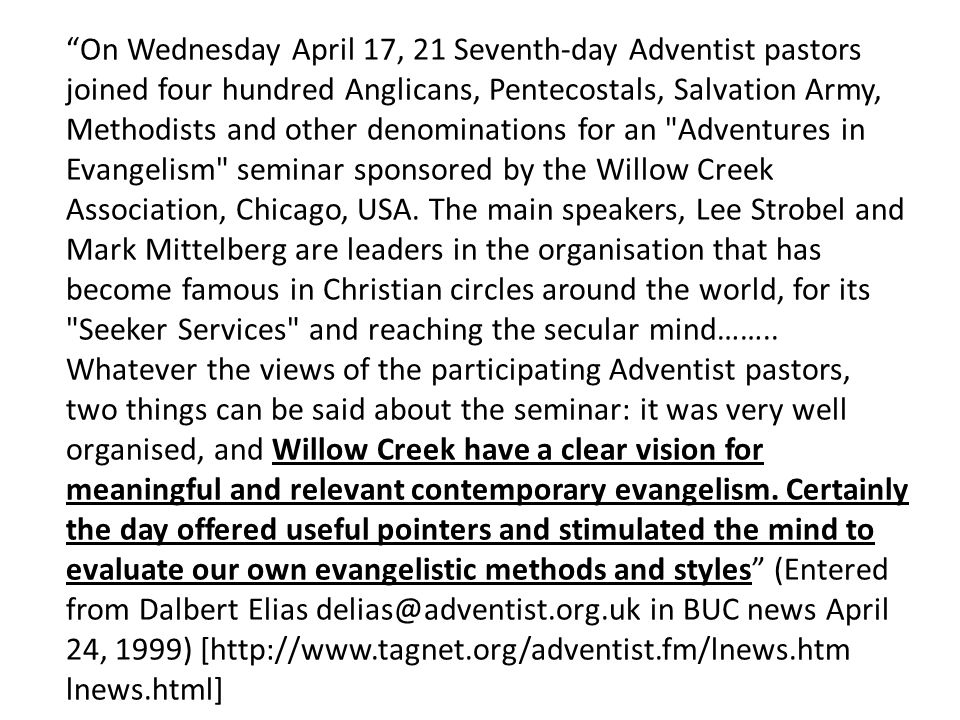 On Wednesday April 17, 21 Seventh-day Adventist pastors joined four hundred Anglicans, Pentecostals, Salvation Army, Methodists and other denominations for an Adventures in Evangelism seminar sponsored by the Willow Creek Association, Chicago, USA.