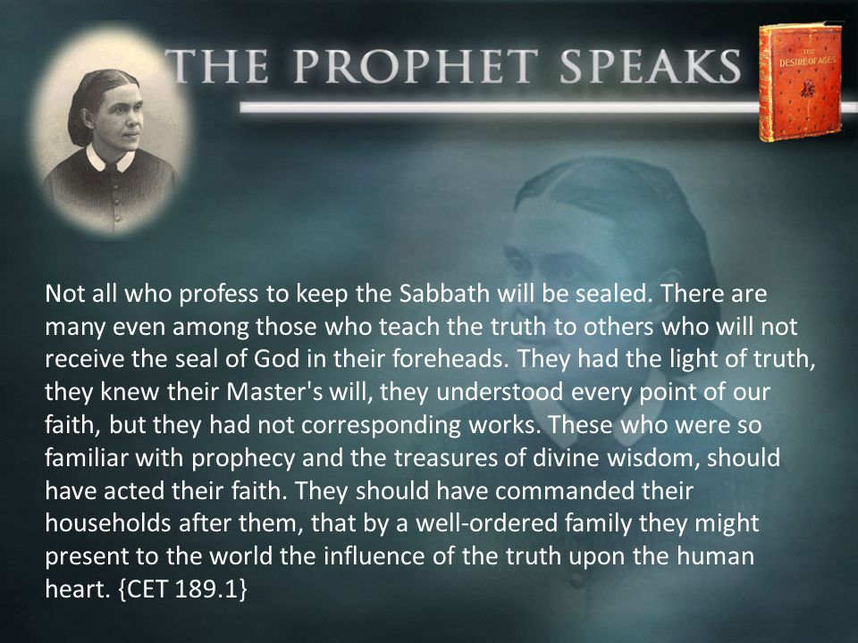 Not all who profess to keep the Sabbath will be sealed.