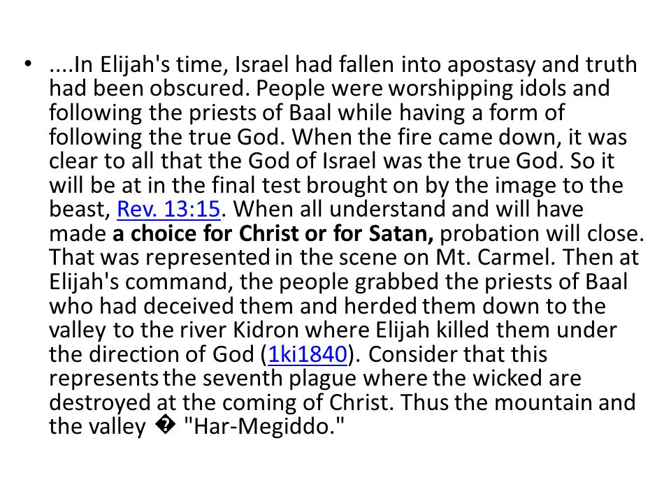 ....In Elijah s time, Israel had fallen into apostasy and truth had been obscured.