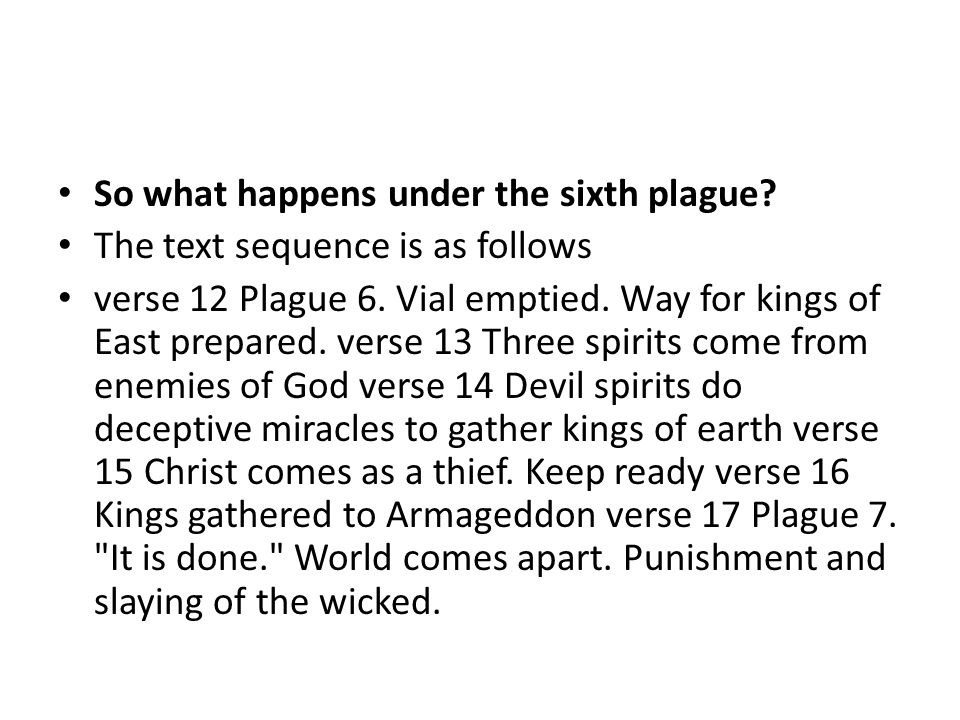So what happens under the sixth plague. The text sequence is as follows verse 12 Plague 6.