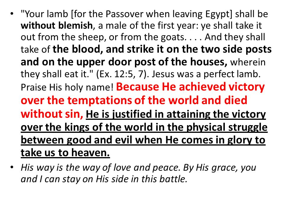 Your lamb [for the Passover when leaving Egypt] shall be without blemish, a male of the first year: ye shall take it out from the sheep, or from the goats....