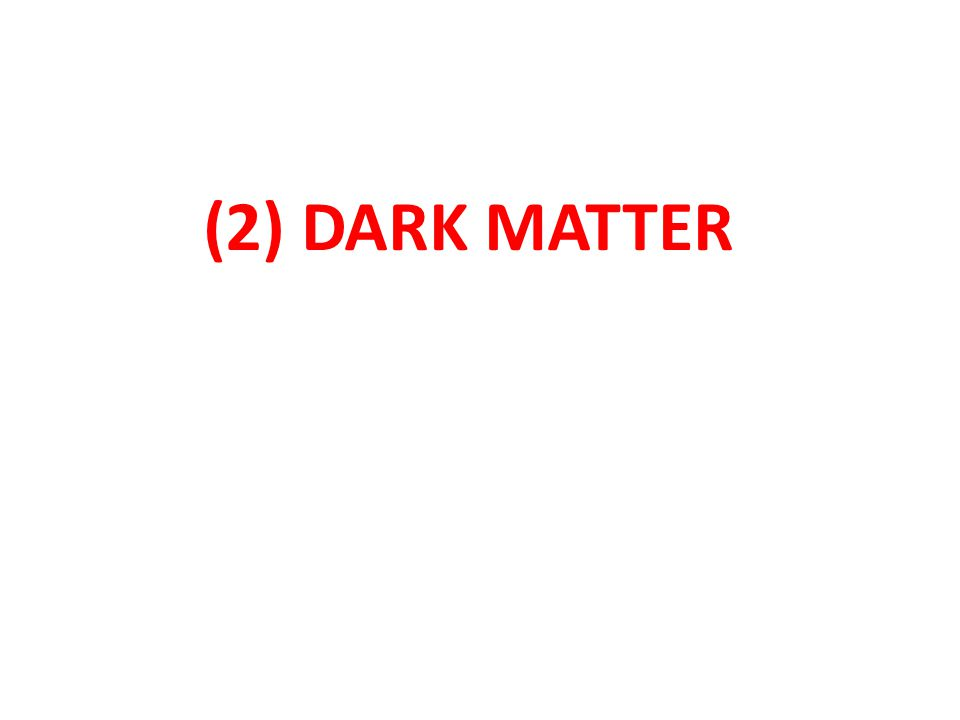 (2) DARK MATTER