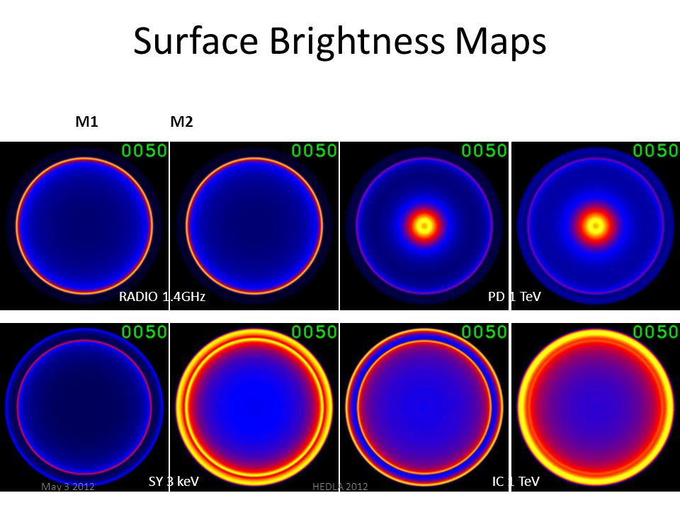 Surface Brightness Maps RADIO 1.4GHz SY 3 keV PD 1 TeV IC 1 TeV M1 M2 May 3 2012HEDLA 2012