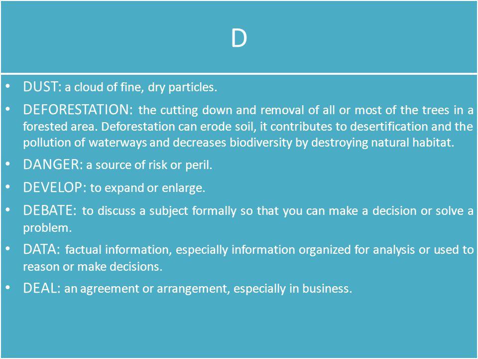 D D DUST: a cloud of fine, dry particles.