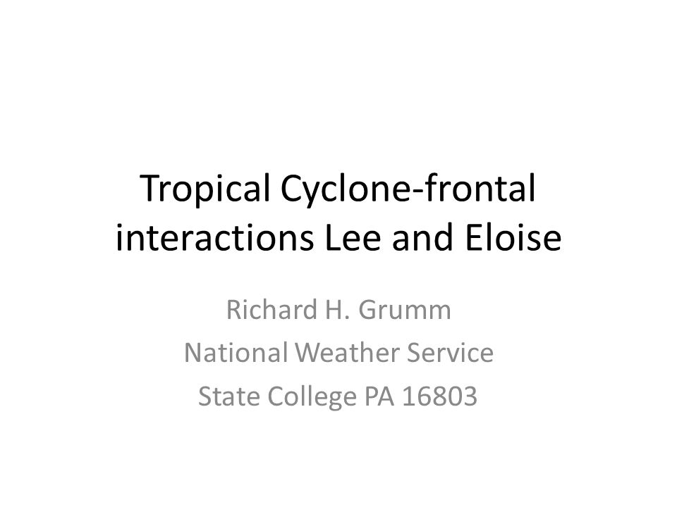 Tropical Cyclone-frontal interactions Lee and Eloise Richard H.