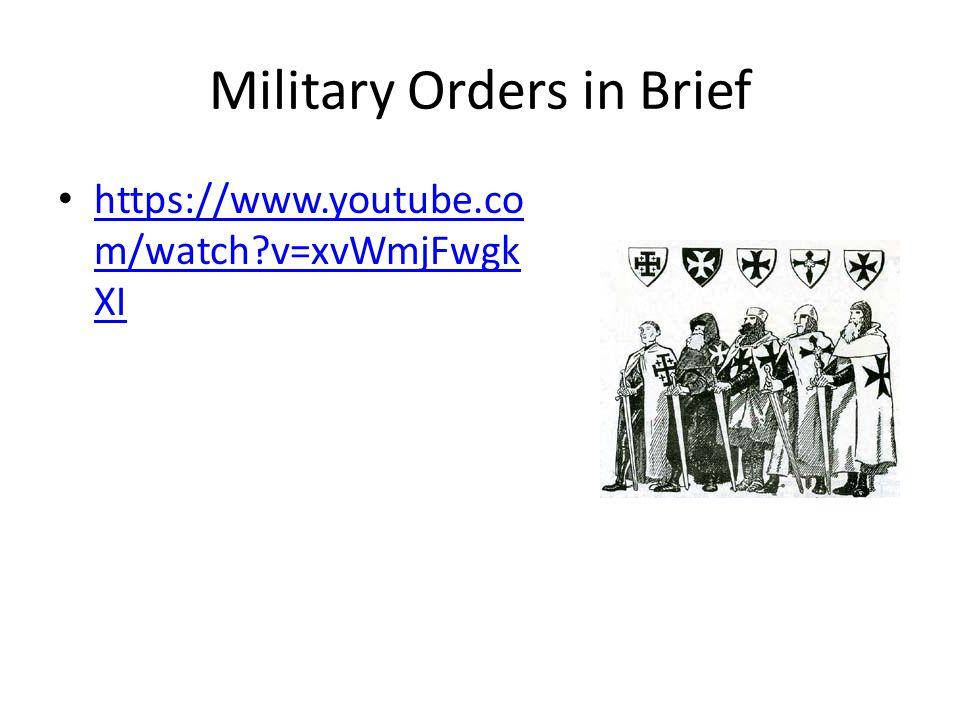 Military Orders in Brief https://www.youtube.co m/watch?v=xvWmjFwgk XI https://www.youtube.co m/watch?v=xvWmjFwgk XI