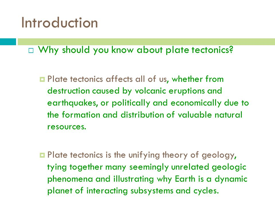 Introduction  Why should you know about plate tectonics.