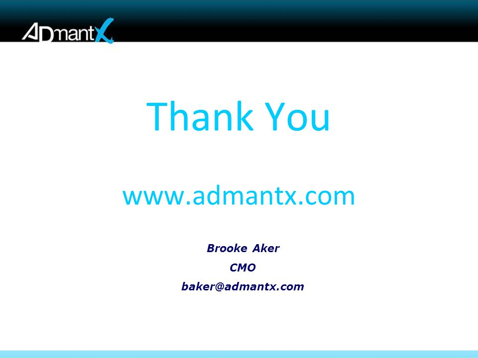 Brooke Aker CMO baker@admantx.com Thank You www.admantx.com
