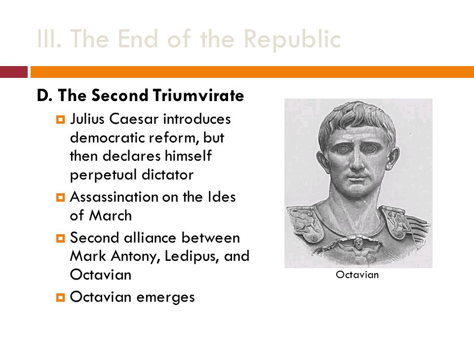 III. The End of the Republic D.