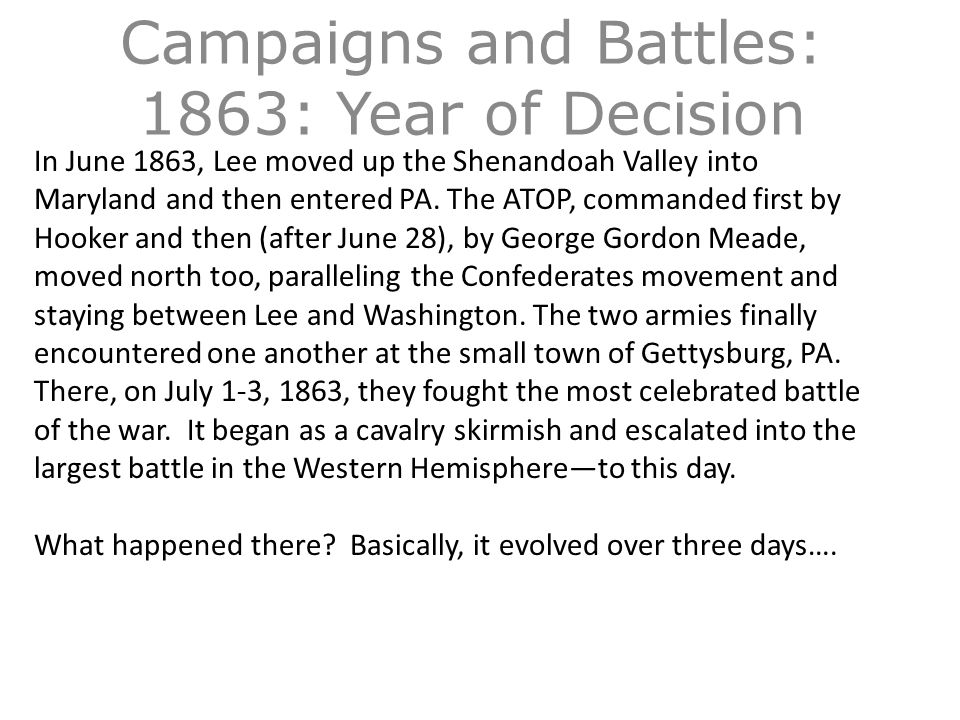 Campaigns and Battles: 1863: Year of Decision In June 1863, Lee moved up the Shenandoah Valley into Maryland and then entered PA.