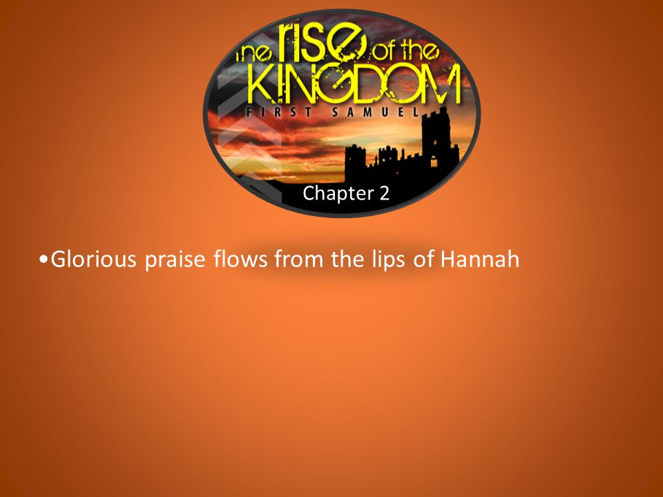 Chapter 2 Glorious praise flows from the lips of Hannah