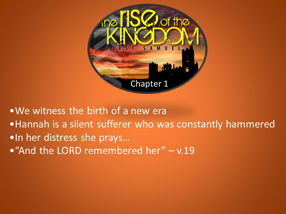 Chapters 9-10 We are introduced to Saul with an impressive genealogy God uses Kish's donkeys to initiate the activity Samuel anoints Saul – 10:1 wait until I come and make known to you what you shall do 10:8b Samuel preaches a short but profoundly confronting sermon in 10:17-19
