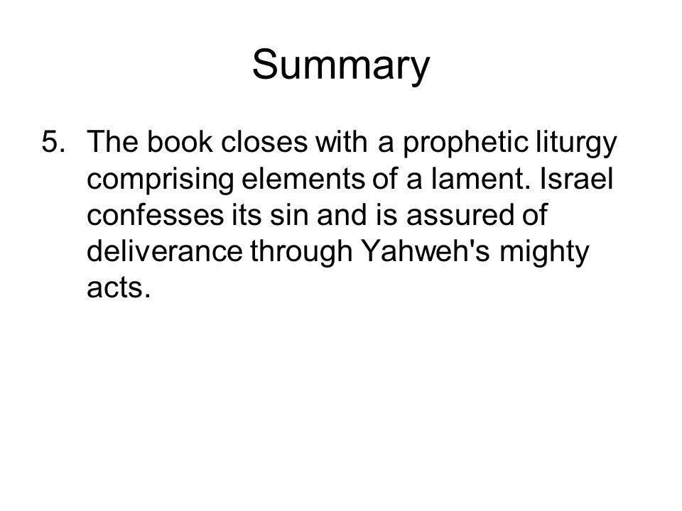 Summary 5.The book closes with a prophetic liturgy comprising elements of a lament.