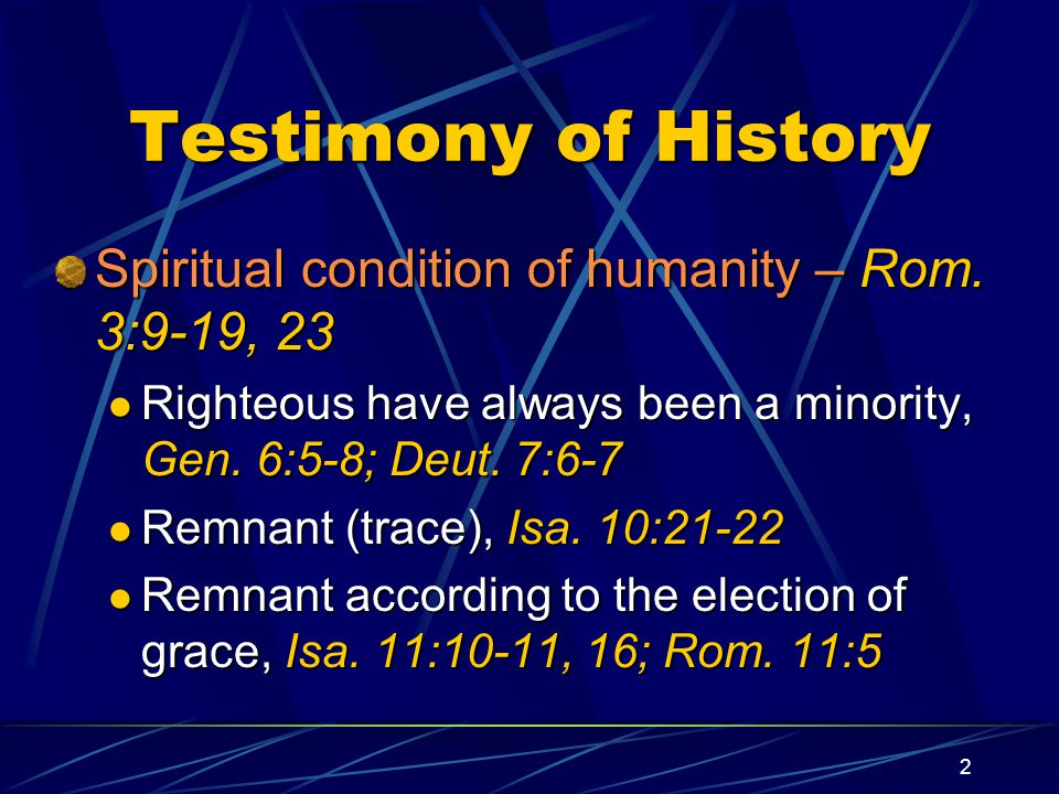 2 Testimony of History Spiritual condition of humanity – Rom.
