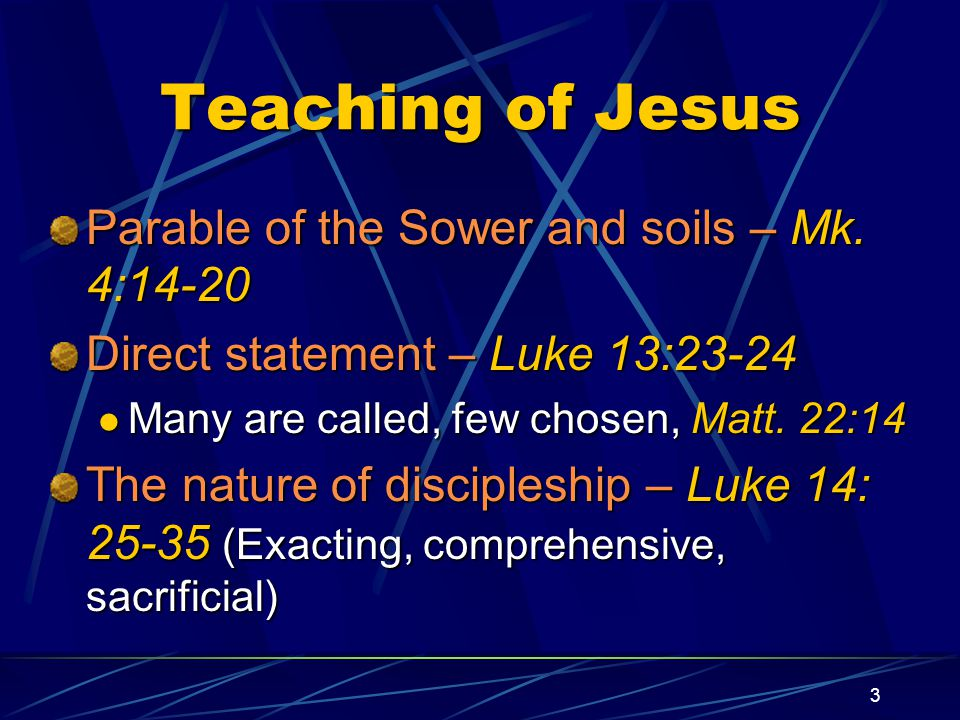 3 Teaching of Jesus Parable of the Sower and soils – Mk.