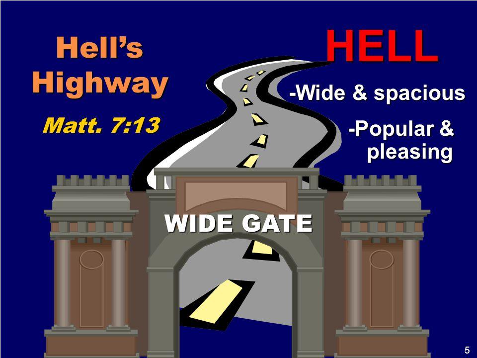 6 Heaven's Highway Matt.7:14 1 Pet. 4:17-18 Restricted by truth, Eph.