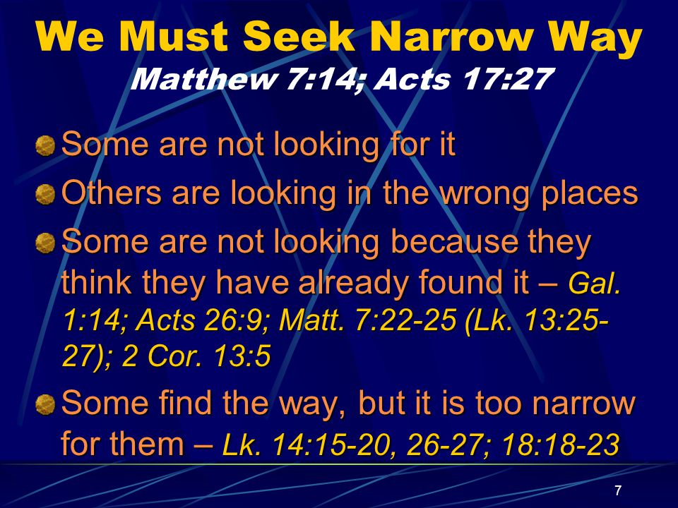 8 Who Will Be Saved.Matthew 7:21 If based on merit, nobody saved – Rom.