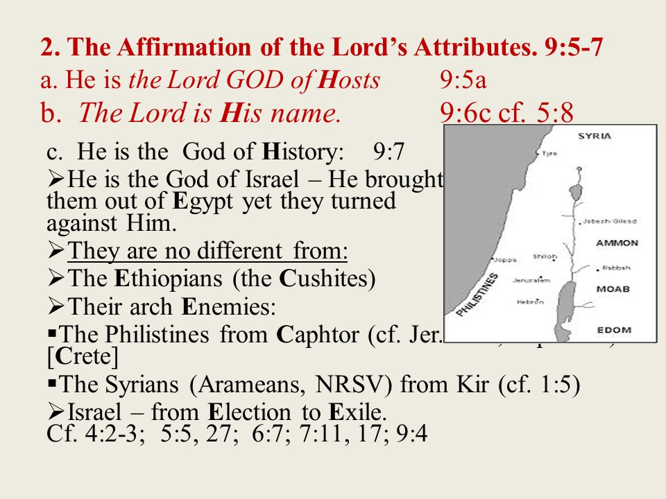 2. The Affirmation of the Lord's Attributes. 9:5-7 a.