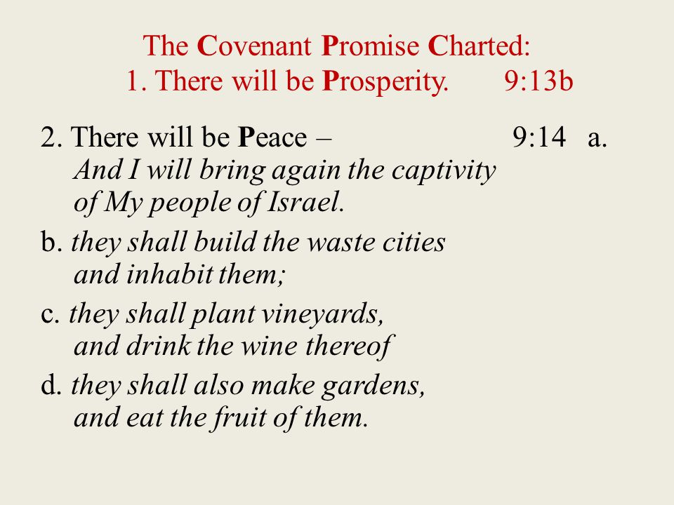 The Covenant Promise Charted: 1. There will be Prosperity.9:13b 2.