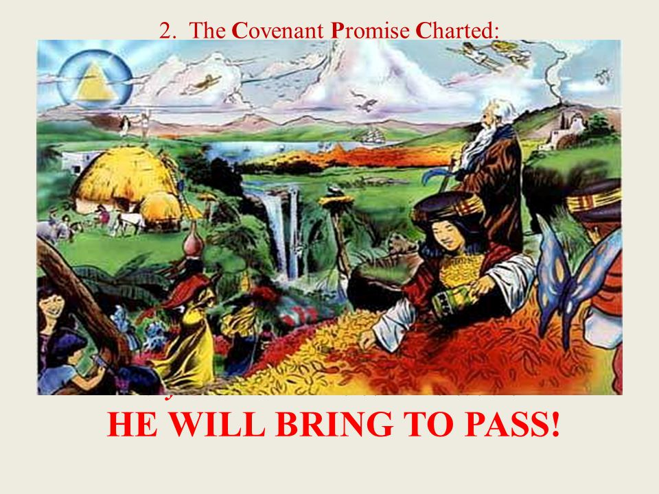 2. The Covenant Promise Charted: a. There will be Prosperity.9:13b b.