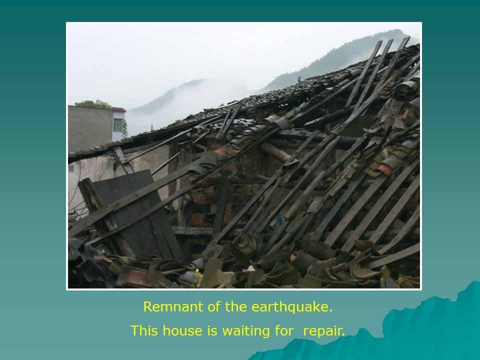 Remnant of the earthquake. This house is waiting for repair.
