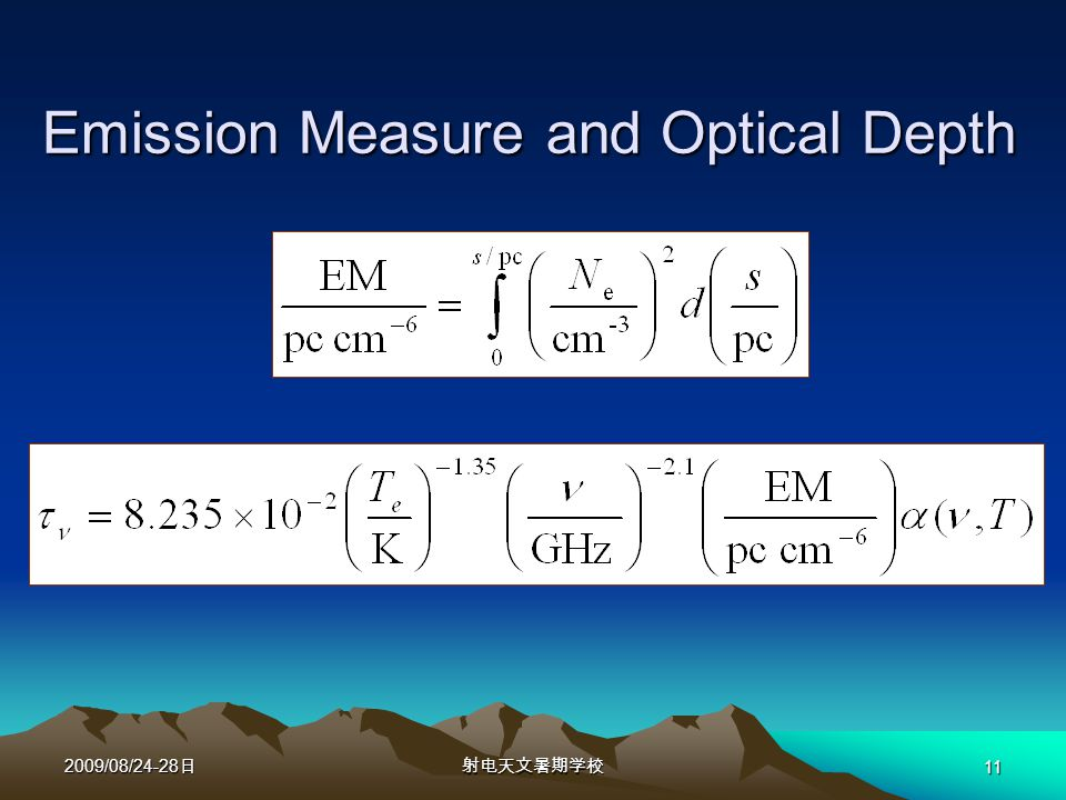 2009/08/24-28 日射电天文暑期学校 11 Emission Measure and Optical Depth