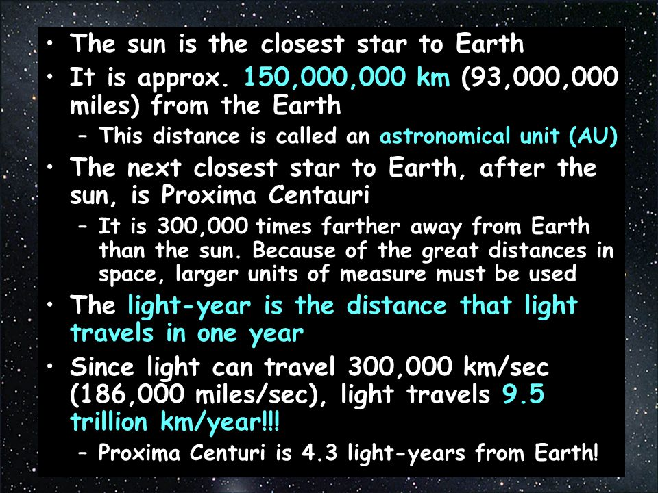 The sun is the closest star to Earth It is approx.