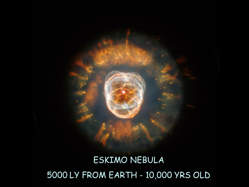 ESKIMO NEBULA 5000 LY FROM EARTH - 10,000 YRS OLD