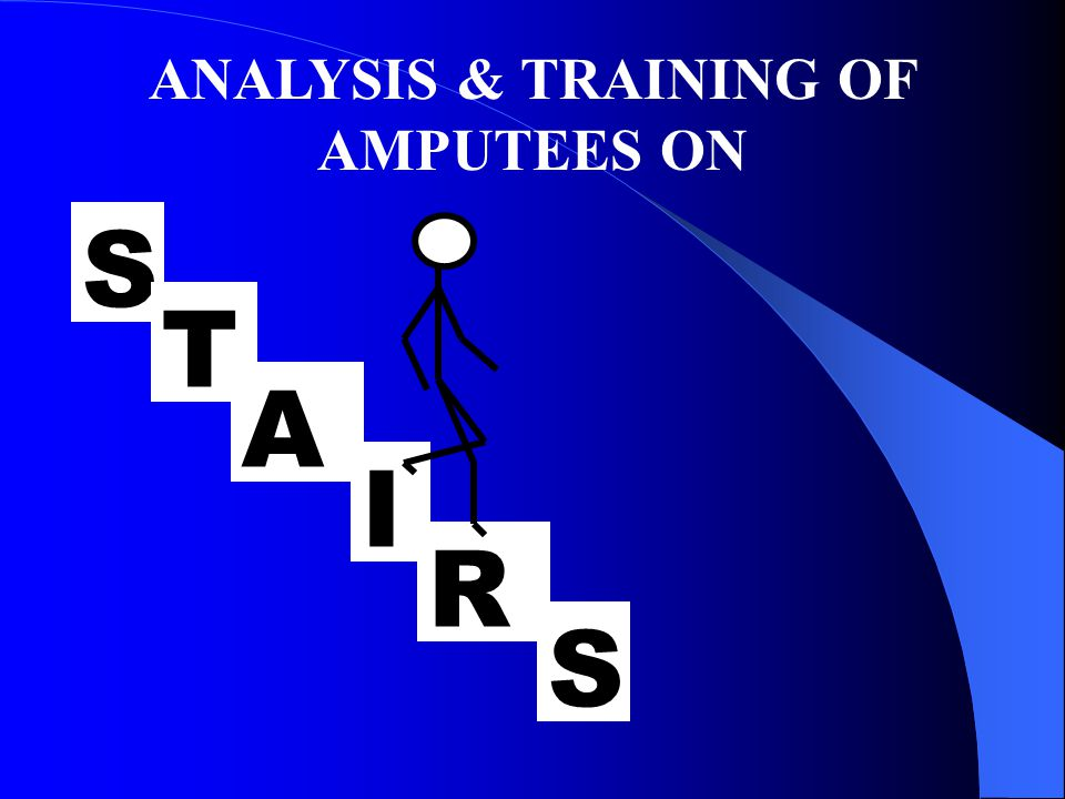 S S R T I A ANALYSIS & TRAINING OF AMPUTEES ON