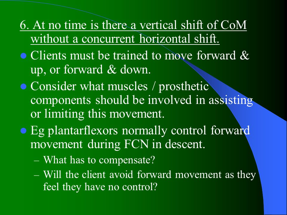 6.At no time is there a vertical shift of CoM without a concurrent horizontal shift.