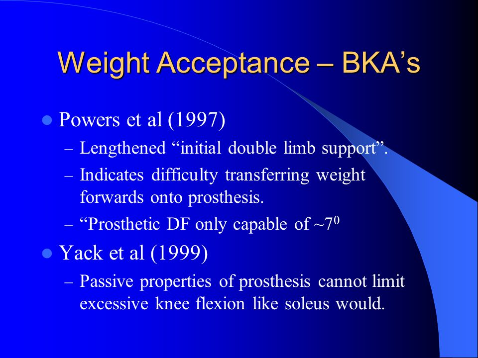 Weight Acceptance – BKA's Powers et al (1997) – Lengthened initial double limb support .
