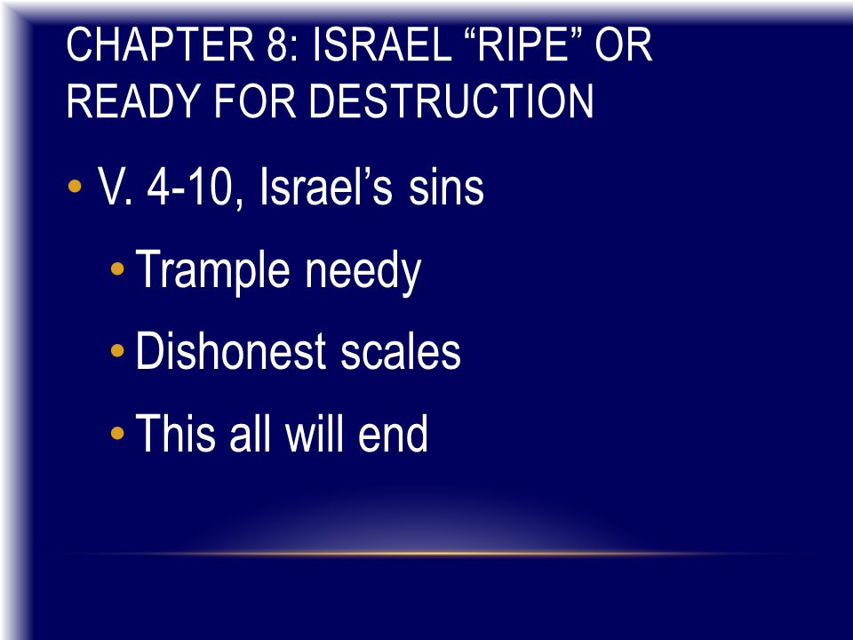 CHAPTER 8: ISRAEL RIPE OR READY FOR DESTRUCTION V.