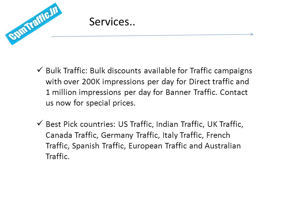 Bulk Traffic: Bulk discounts available for Traffic campaigns with over 200K impressions per day for Direct traffic and 1 million impressions per day for Banner Traffic.