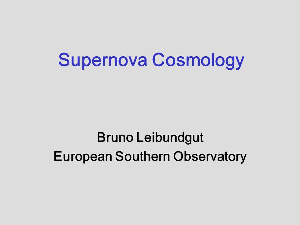 Supernova Cosmology Bruno Leibundgut European Southern Observatory