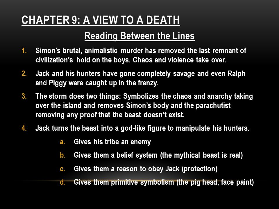 CHAPTER 10: THE SHELL AND THE GLASSES Reading Between the Lines 1.Jack makes it clear the beast is not dead, can change forms and will come again.